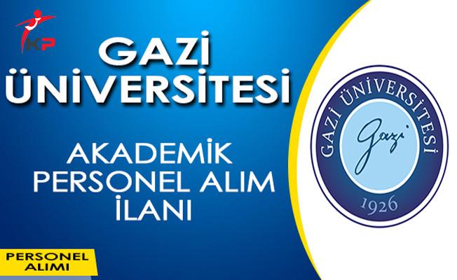 Gazi Üniversitesi Akademik Personel Alım İlanı Yayımladı