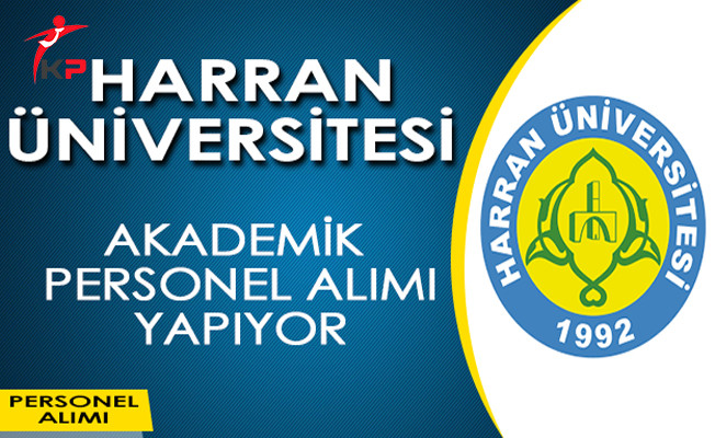 Harran Üniversitesi Akademik Personel Alım İlanı Yayımladı