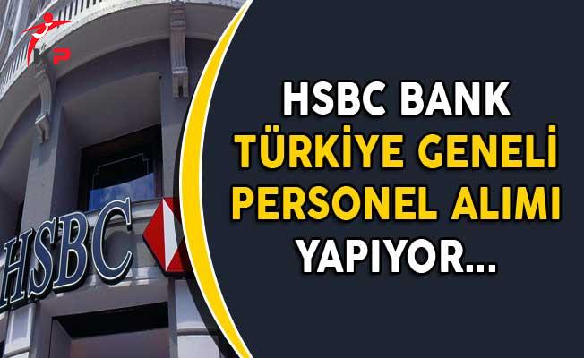 HSBC Bank Türkiye Genelinde Personel Alımları Yapıyor