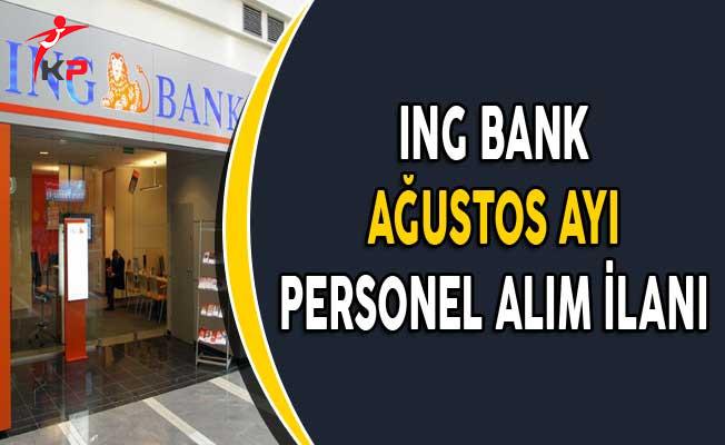 ING Bank Ağustos Ayında Personel Alımı Yapıyor