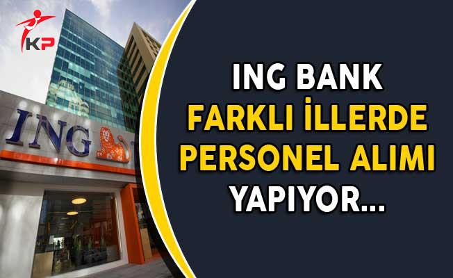 ING Bank Farklı İllerde Çok Sayıda Personel Alıyor