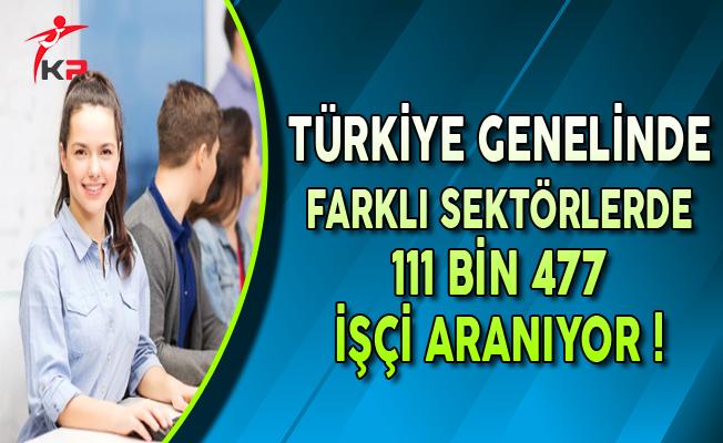 İşkur Açıkladı: Türkiye Genelinde 111 Bin 477 İşçi Arıyor