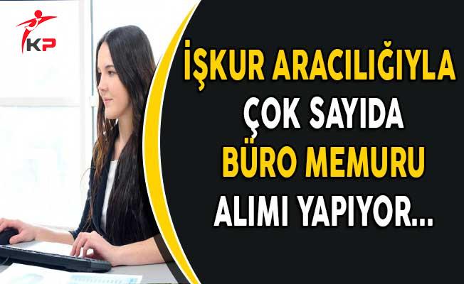 İşkur Aracılığıyla Türkiye Geneli Çok Sayıda Büro Memuru Alımı Yapılıyor