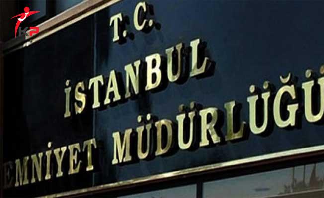 İstanbul Emniyet Müdürülüğü'nde İl İçi Atamalar Belli Oldu!