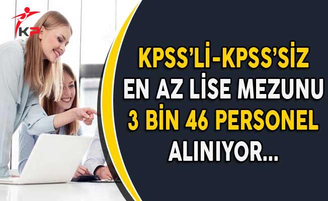 Kamuya KPSS'li KPSS'siz En Az Lise Mezunu 3 Bin 46 Kamu Personel Alımı Yapılıyor
