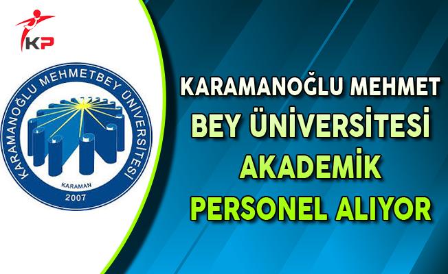 Karamanoğlu Mehmet Bey Üniversitesi Akademik Personel Alım İlanı