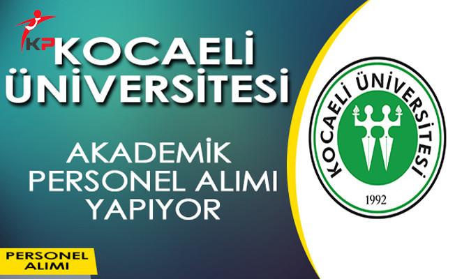 Kocaeli Üniversitesi Akademik Personel Alım İlanı Yayımladı!