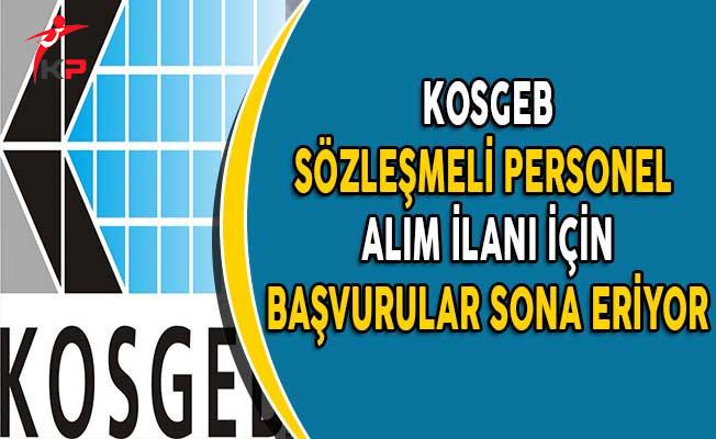 KOSGEB 48 Sözleşmeli Personel Alım İlanı İçin Başvuru Süresi Sona Eriyor