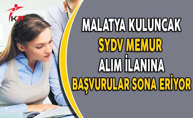 Malatya Kuluncak SYDV Memur Alım İlanına Başvuru Süreci Doluyor!