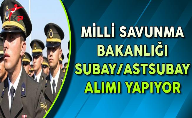 Milli Savunma Bakanlığı (MSB) Subay/Astsubay Alımı Yapıyor