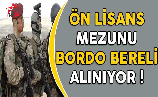 Özel Kuvvetler Komutanlığına Ön Lisans Mezunu Bordo Bereli Alınıyor!