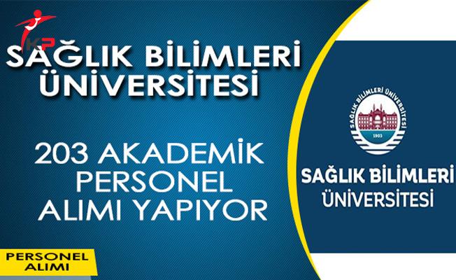 Sağlık Bilimleri Üniversitesi 203 Akademik Personel Alıyor