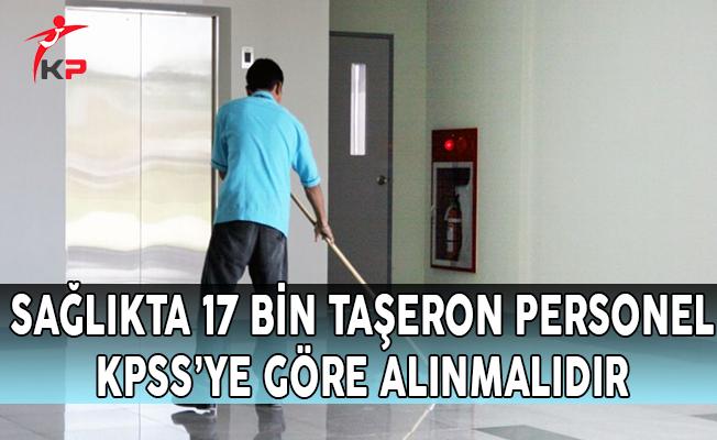 Sağlıkta 17 Bin Taşeron Personel KPSS'ye Göre Alınmalıdır