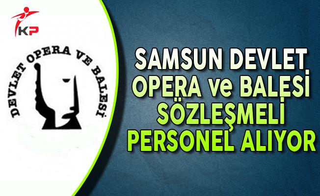Samsun Devlet Opera ve Balesi İlkokul Mezunu Sözleşmeli Personel Alıyor