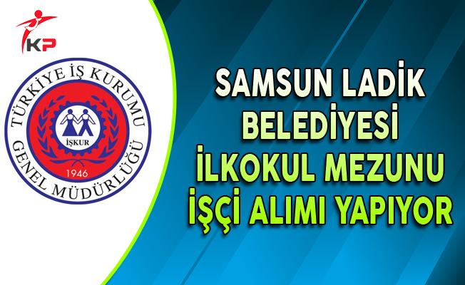 Samsun Ladik Belediyesi İlkokul Mezunu İşçi Alıyor