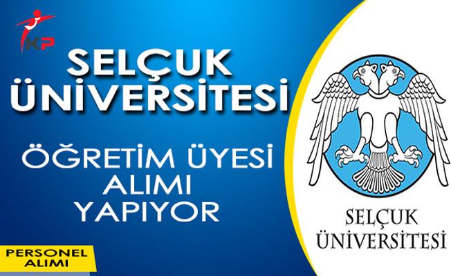 Selçuk Üniversitesi Öğretim Üyesi Alımı Yapıyor