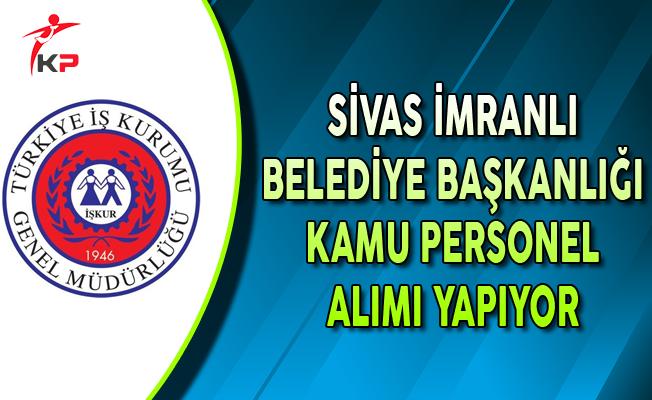 Sivas İmranlı Belediyesi Kamu Personel Alımı Yapıyor