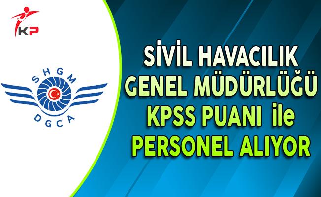 Sivil Havacılık Genel Müdürlüğü KPSS Puanı ile Sözleşmeli Personel Alıyor