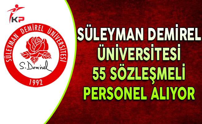 Süleyman Demirel Üniversitesi 55 Sözleşmeli Memur Personel Alımı Yapıyor