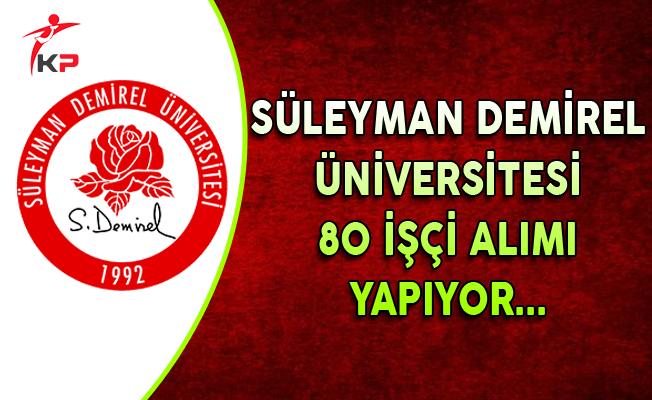 Süleyman Demirel Üniversitesi 80 İşçi Alımı Yapıyor