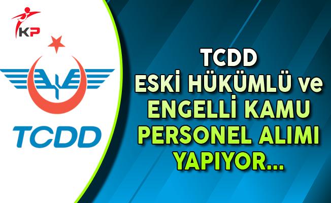 TCDD Eski Hükümlü ve Engelli Kamu Personel Alımı Yapıyor