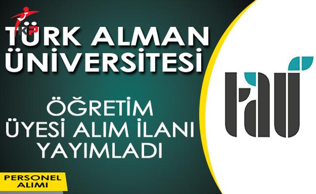 Türk Alman Üniversitesi Öğretim Üyesi Alımı Yapıyor!