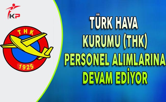 Türk Hava Kurumu (THK) Personel Alımlarına Devam Ediyor (En Az Ön Lisans Mezunu)