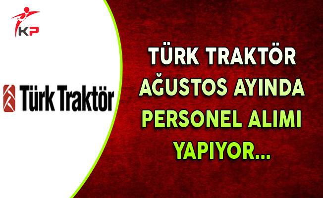 Türk Traktör Ağustos Ayı Personel Alım İlanı