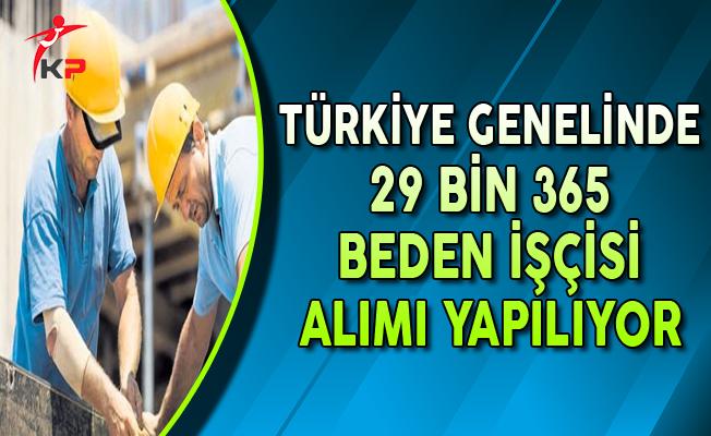 Türkiye Genelinde 29 Bin 365 Beden İşçisi Alımı Yapılıyor