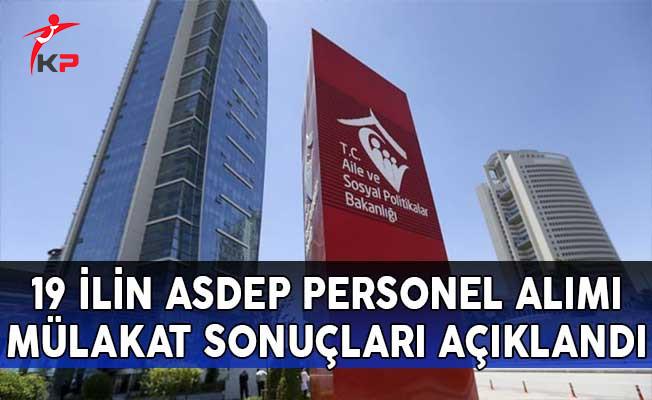 19 İlin ASDEP Personel Alımı Mülakat Sonuçları Açıklandı!