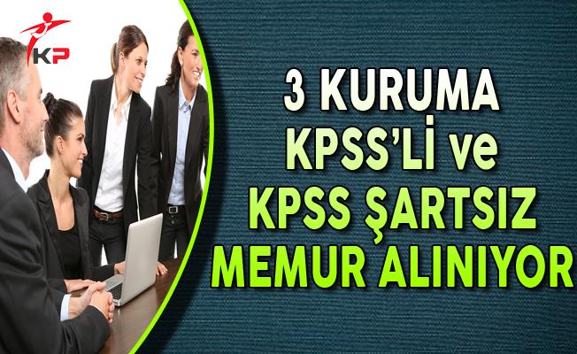 3 Kuruma KPSS'li ve KPSS Şartsız 120 Memur Alımı Yapılıyor