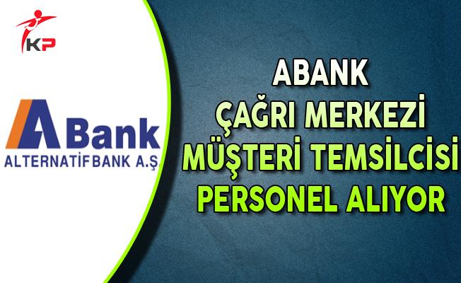 ABank Çağrı Merkezi Müşteri Temsilcisi Personel Alımları Yapıyor