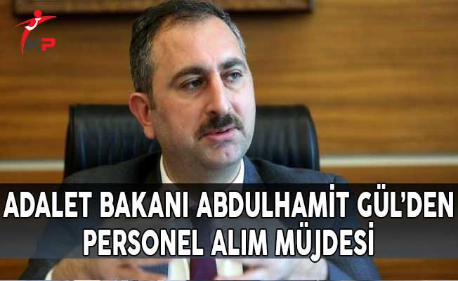 Adalet Bakanı Abdulhamit Gül'den Personel Alım Müjdesi!