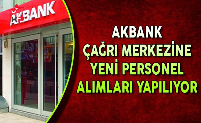 Akbank Çağrı Merkezine Yeni Personel Alımları Yapıyor