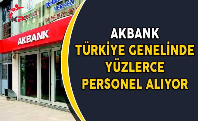 Akbank Türkiye Genelinde Yüzlerce Personel Alıyor (Eylül Ayı)