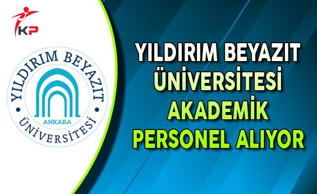 Ankara Yıldırım Beyazıt Üniversitesi Akademik Personel Alıyor