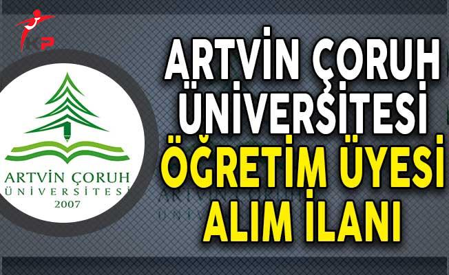 Artvin Çoruh Üniversitesi Öğretim Üyesi Alım İlanı!