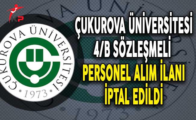 Çukurova Üniversitesi 38 Sözleşmeli Personel Alımı İptal Edildi