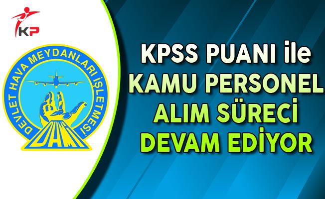DHMİ KPSS Puanı ile Kamu Personel Alımı Başvuruları Devam Ediyor