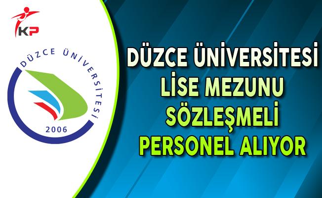 Düzce Üniversitesi Lise Mezunu Sözleşmeli Personel Alımı Yapıyor