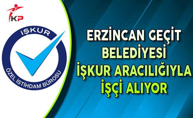Erzincan Geçit Belediyesi İşkur Aracılığıyla İşçi Alıyor
