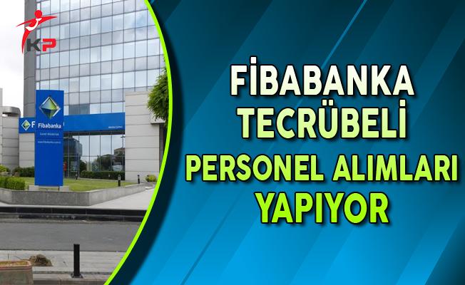 Fibabanka Tecrübeli Personel Alımları Yapıyor