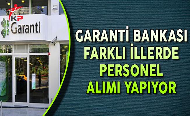 Garanti Bankası Eylül Ayında Farklı İllerde Personel Alımları Yapıyor