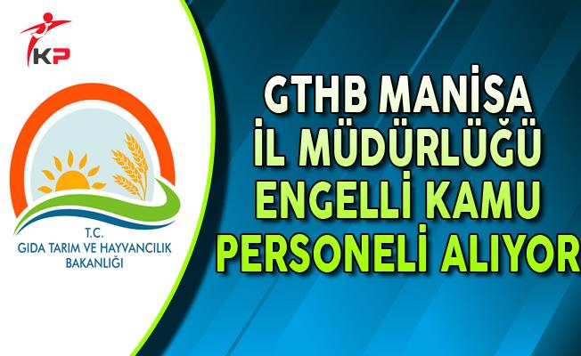 GTHB Manisa İl Müdürlüğü Engelli Kamu Personeli Alıyor