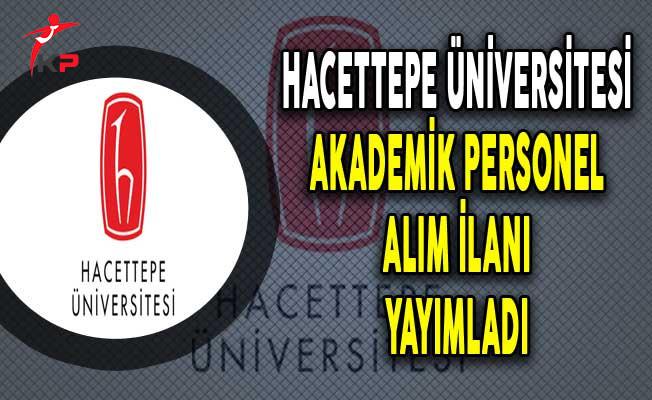 Hacettepe Üniversitesi 38 Akademik Personel Alım İlanı