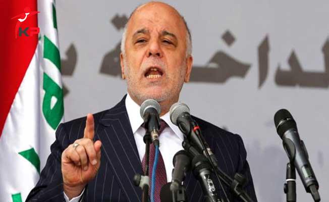 Irak Başbakanı İbadi'den Sert Uyarı! 'Gerekli Adımları Atacağız'