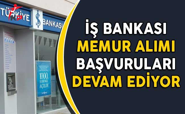 İş Bankası 2 Farklı Memur Alım İlanına Başvurular Devam Ediyor