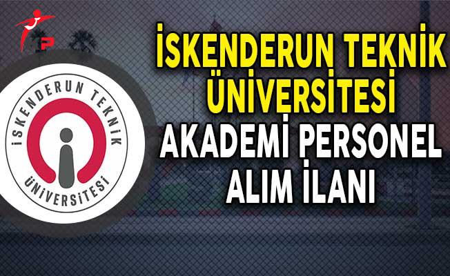 İskenderun Teknik Üniversitesi Akademik Personel Alım İlanı!