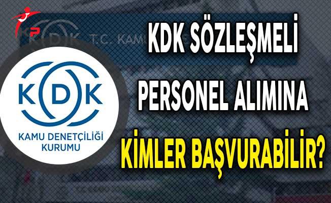 Kamu Denetçiliği Kurumu (KDK) Sözleşmeli Personel Alımına Kimler Başvurabilir?