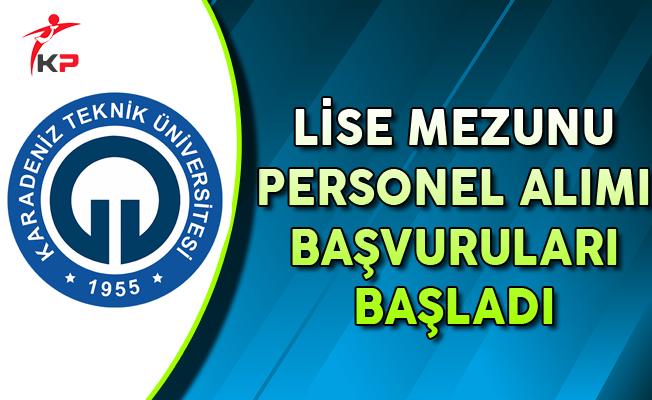 Karadeniz Teknik Üniversitesi Lise Mezunu Memur Personel Alımı Başvuruları Başladı
